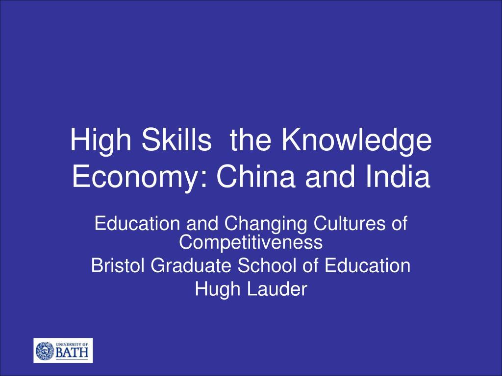 high skills the knowledge economy china and india
