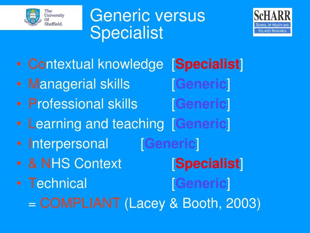 Generic versus Specialist