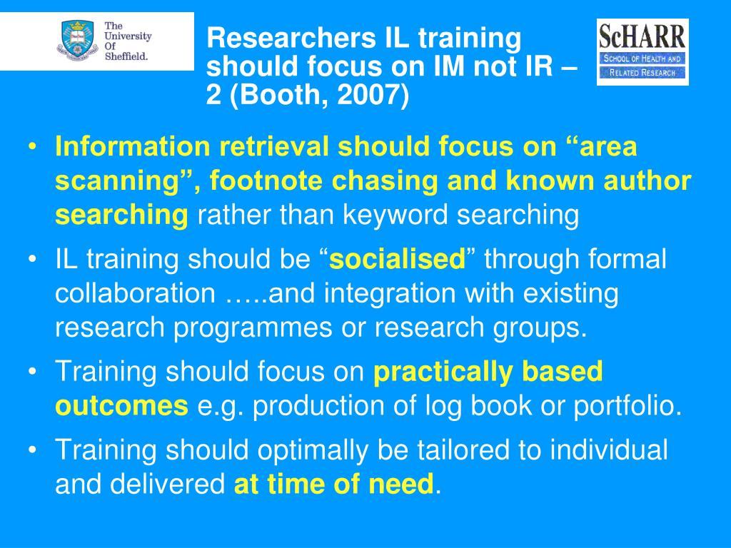 Researchers IL training should focus on IM not IR – 2 (Booth, 2007)