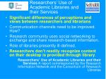 researchers use of academic libraries and their services