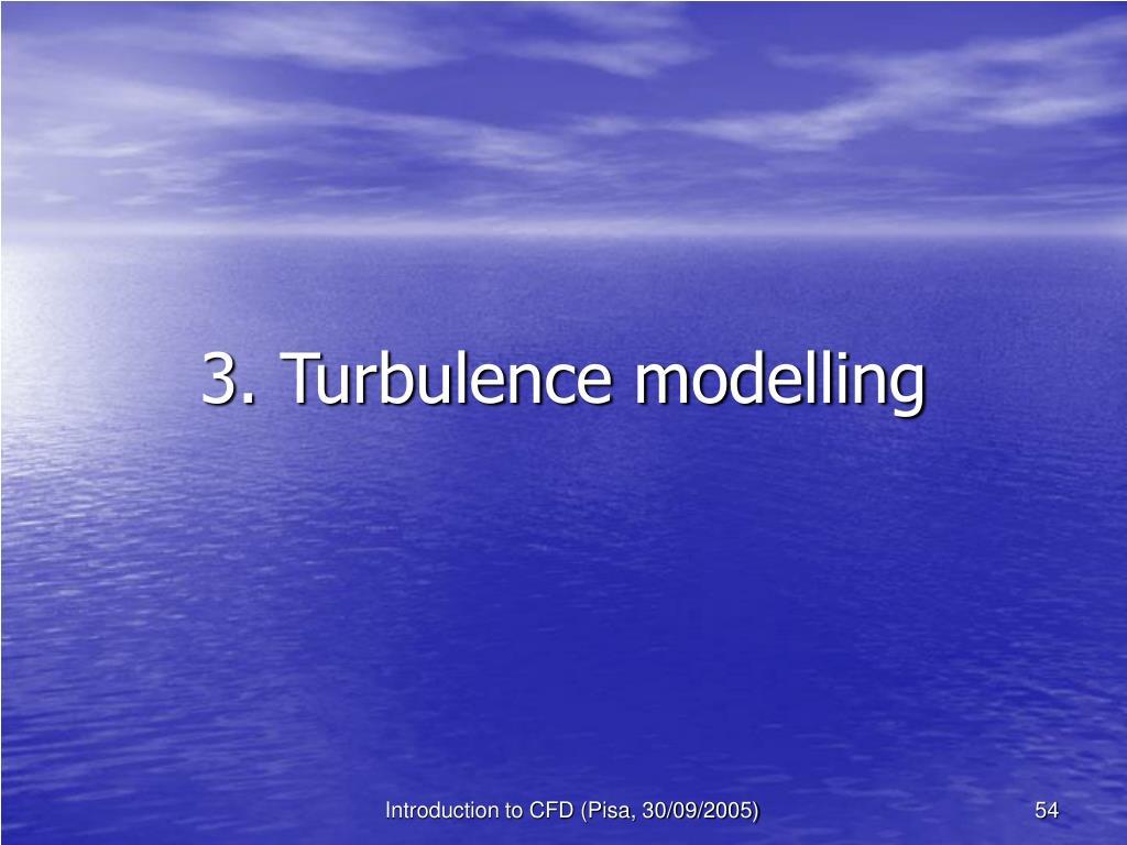 3. Turbulence modelling