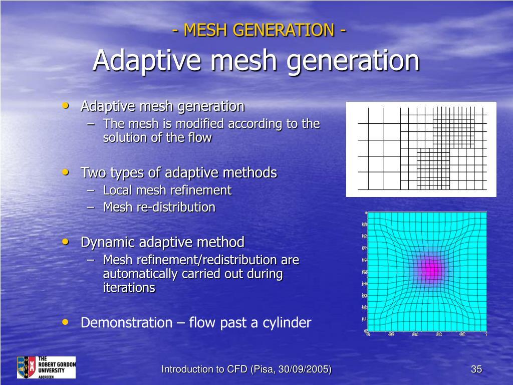 - MESH GENERATION -