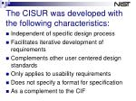 the cisur was developed with the following characteristics