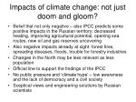 impacts of climate change not just doom and gloom