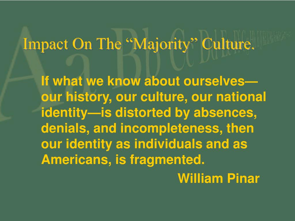 "Impact On The ""Majority"" Culture."