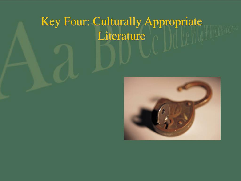 Key Four: Culturally Appropriate Literature