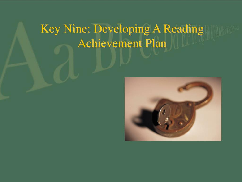 Key Nine: Developing A Reading Achievement Plan
