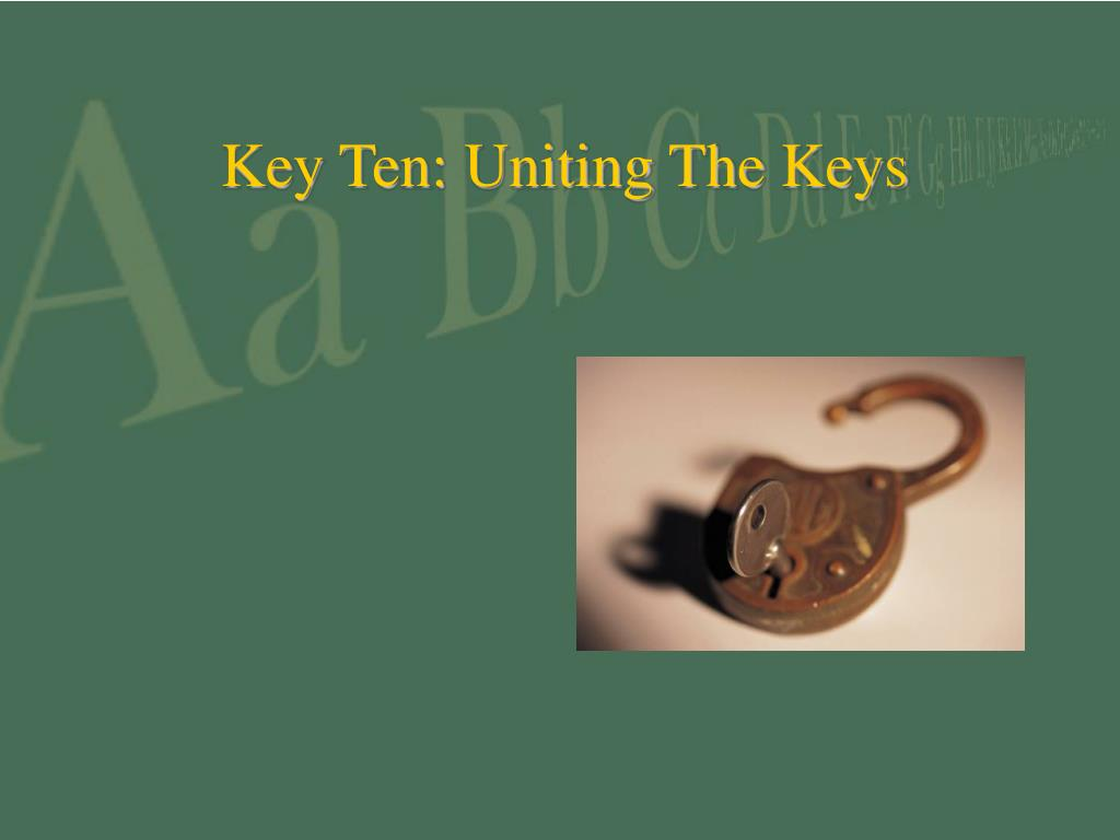 Key Ten: Uniting The Keys