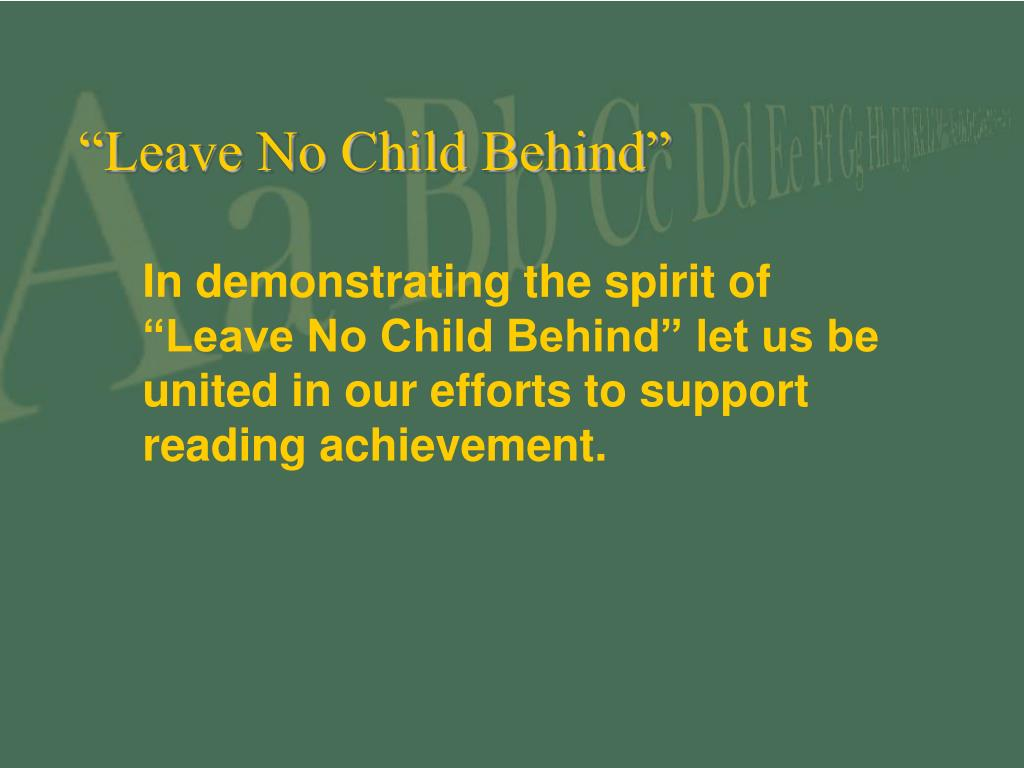 """Leave No Child Behind"""