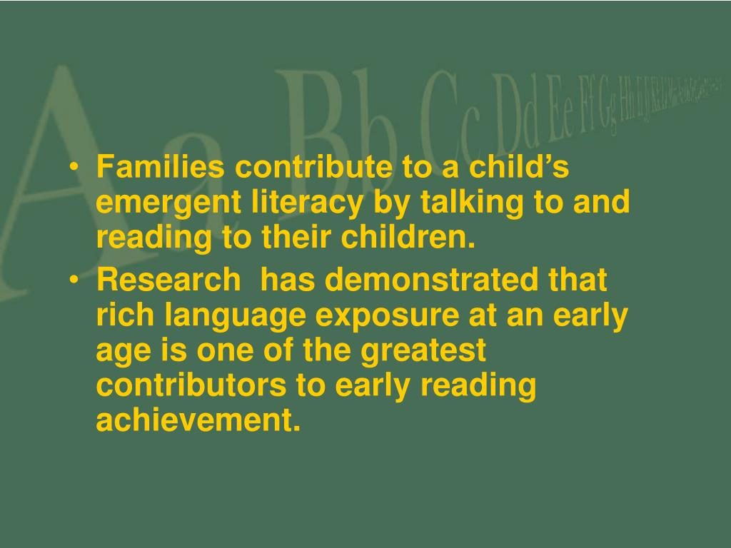 Families contribute to a child's emergent literacy by talking to and reading to their children.