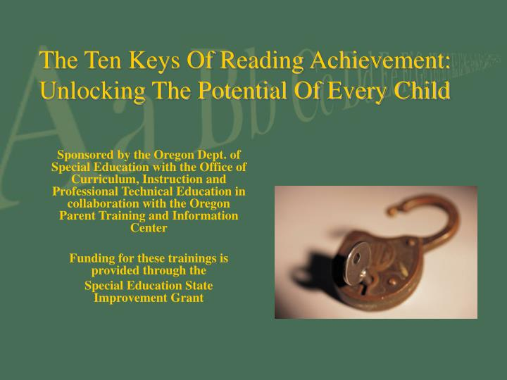 The ten keys of reading achievement unlocking the potential of every child l.jpg