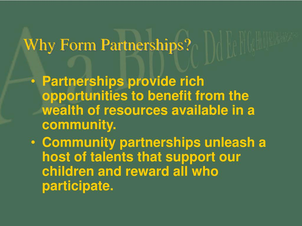 Why Form Partnerships?