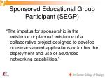 sponsored educational group participant segp