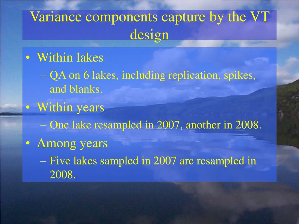Variance components capture by the VT design