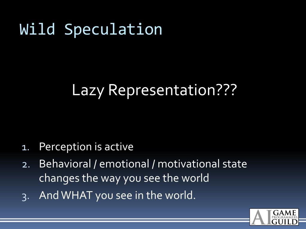 Wild Speculation
