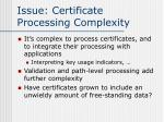 issue certificate processing complexity