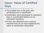 issue value of certified keys