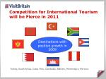 competition for international tourism will be fierce in 2011