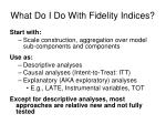 what do i do with fidelity indices