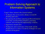 problem solving approach to information systems
