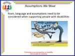 assumptions we wear