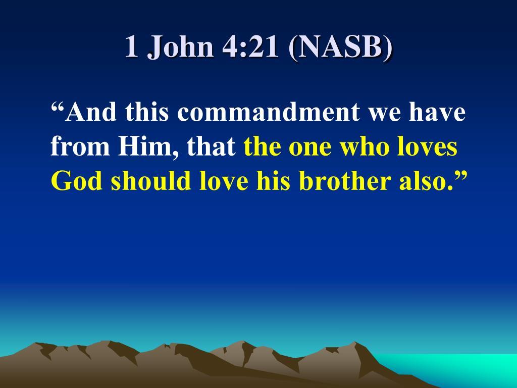 1 John 4:21 (NASB)