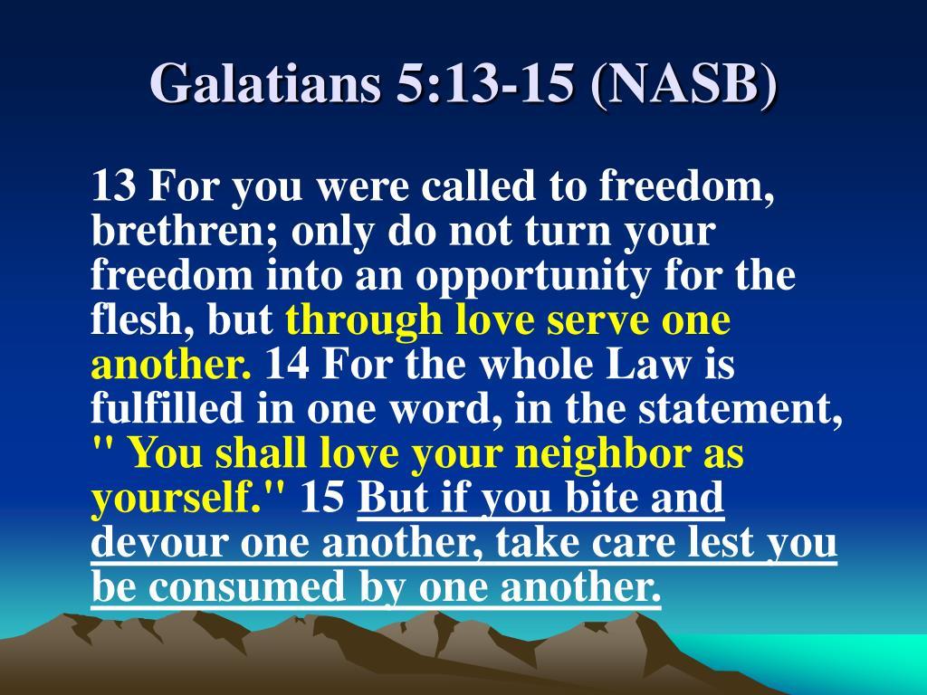 Galatians 5:13-15 (NASB)