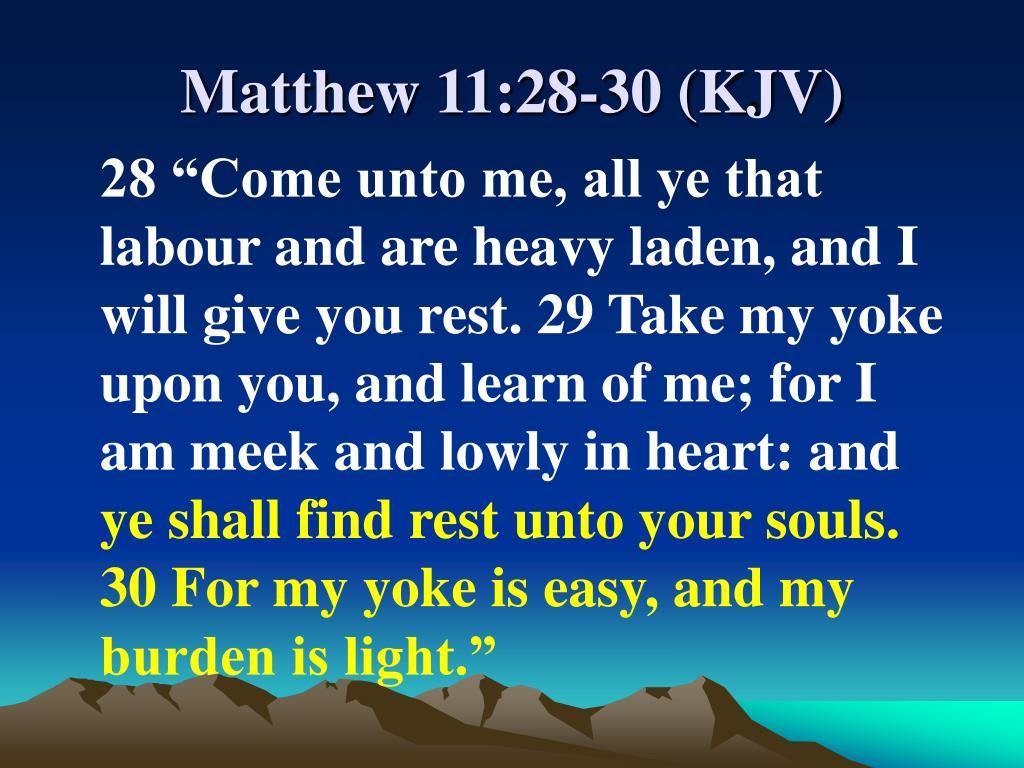 Matthew 11:28-30 (KJV)
