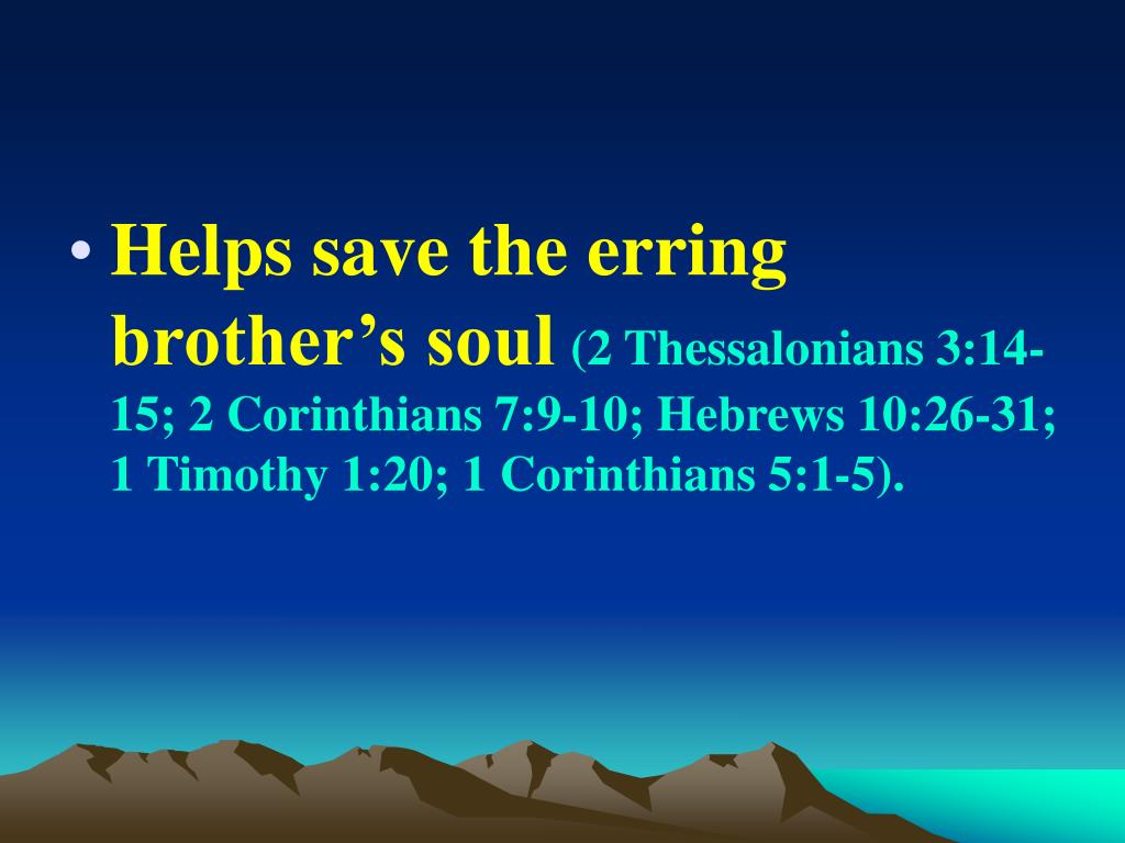 Helps save the erring brother's soul
