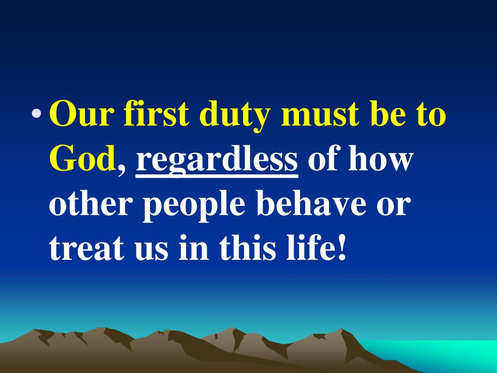 Our first duty must be to God