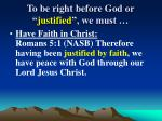 to be right before god or justified we must