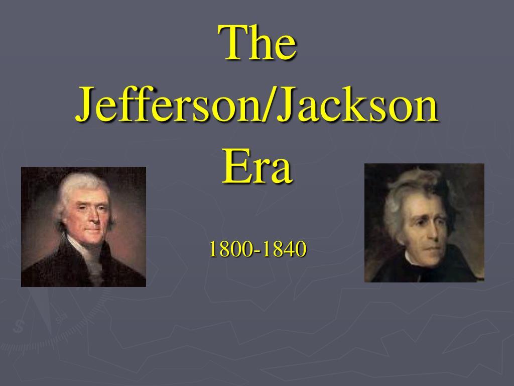 the jefferson jackson era