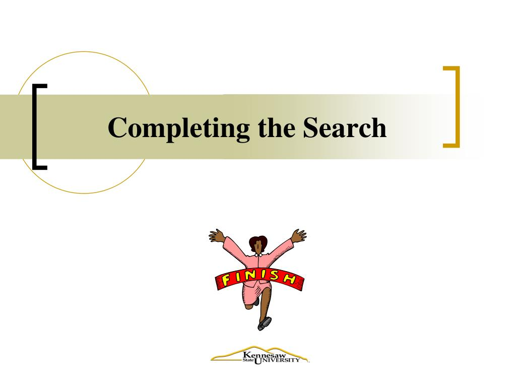 Completing the Search