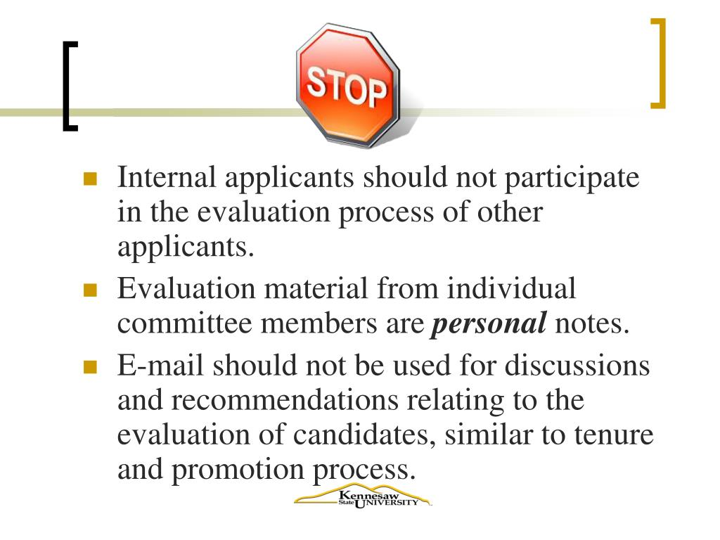 Internal applicants should not participate in the evaluation process of other applicants.