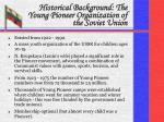 historical background the young pioneer organization of the soviet union