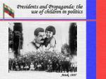 presidents and propaganda the use of children in politics