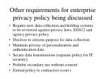 other requirements for enterprise privacy policy being discussed