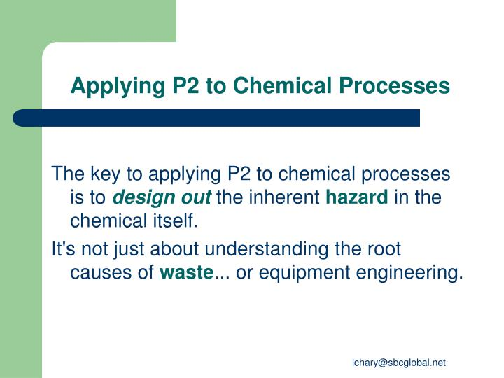 Applying P2 to Chemical Processes