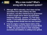 why a new model what s wrong with the present system