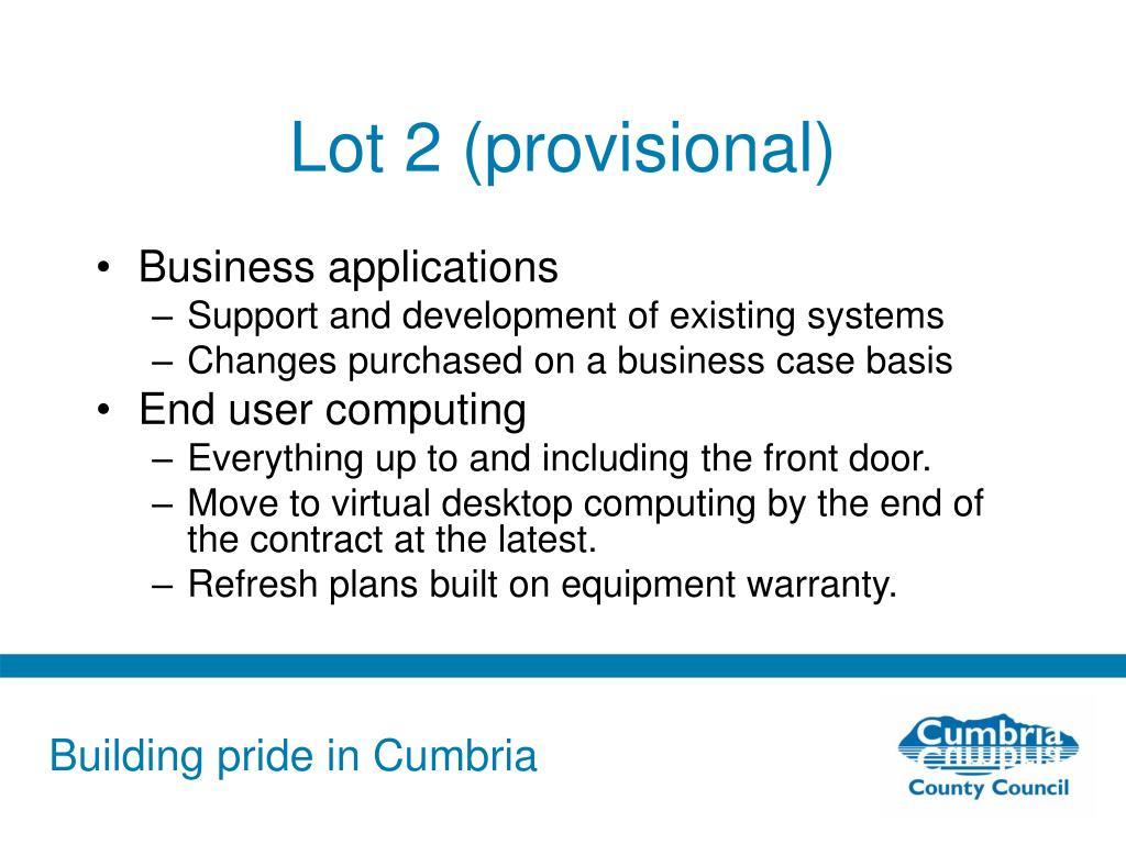 Lot 2 (provisional)