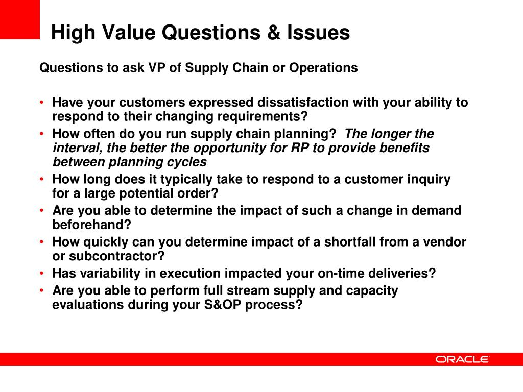 High Value Questions & Issues