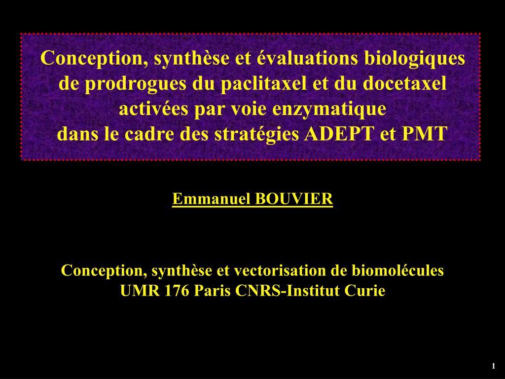 Conception, synthèse et évaluations biologiques