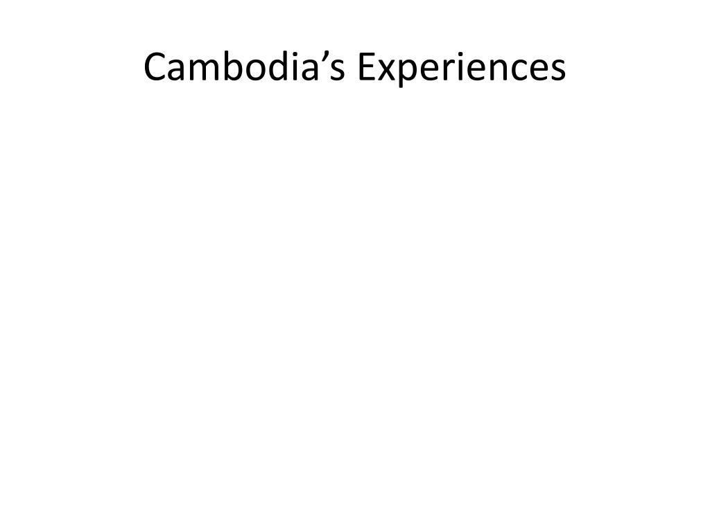 Cambodia's Experiences