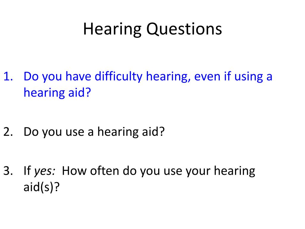 Do you have difficulty hearing, even if using a hearing aid?