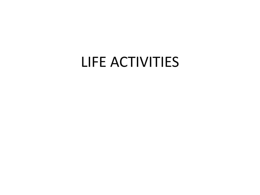 LIFE ACTIVITIES
