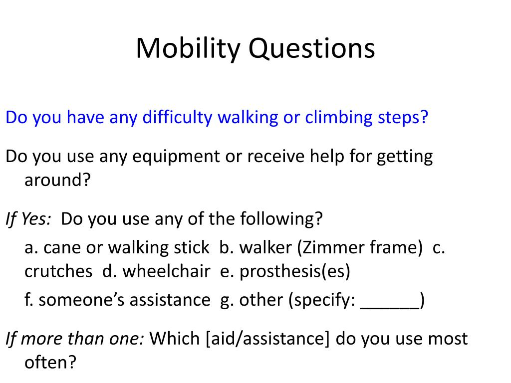 Do you have any difficulty walking or climbing steps?
