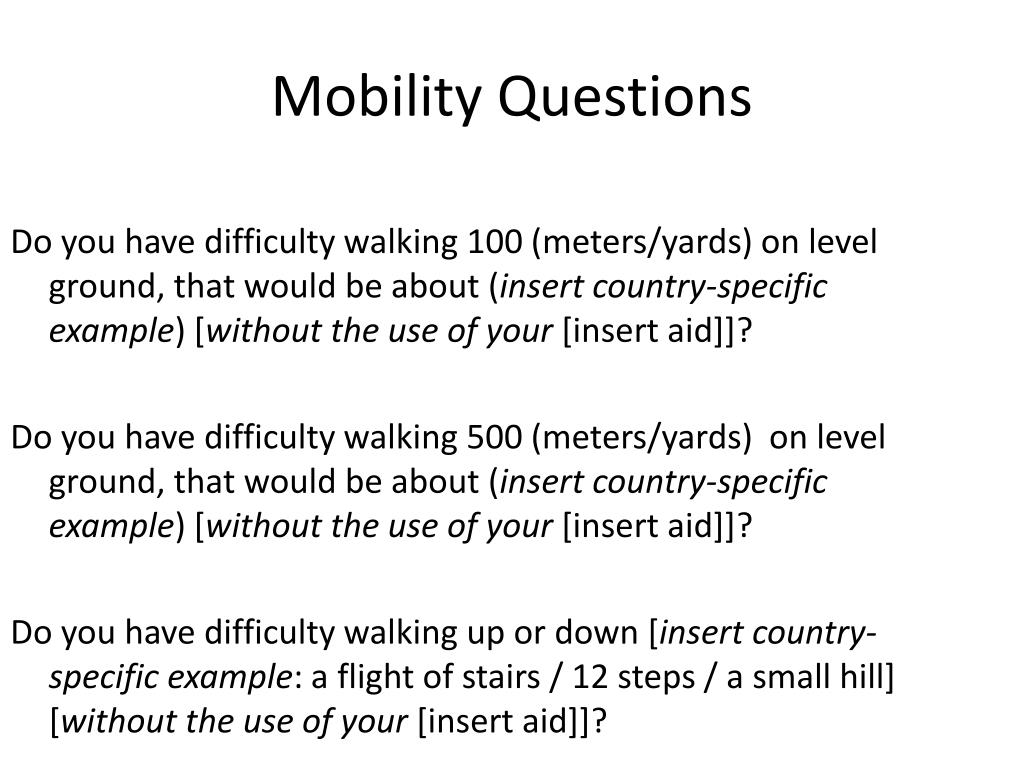 Do you have difficulty walking 100 (meters/yards) on level ground, that would be about (