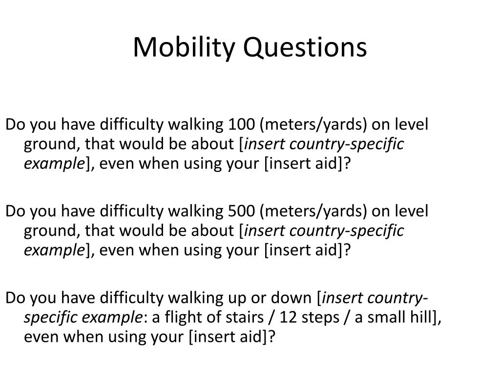 Do you have difficulty walking 100 (meters/yards) on level ground, that would be about [