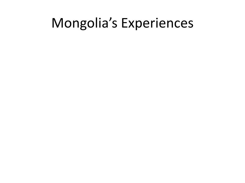 Mongolia's Experiences