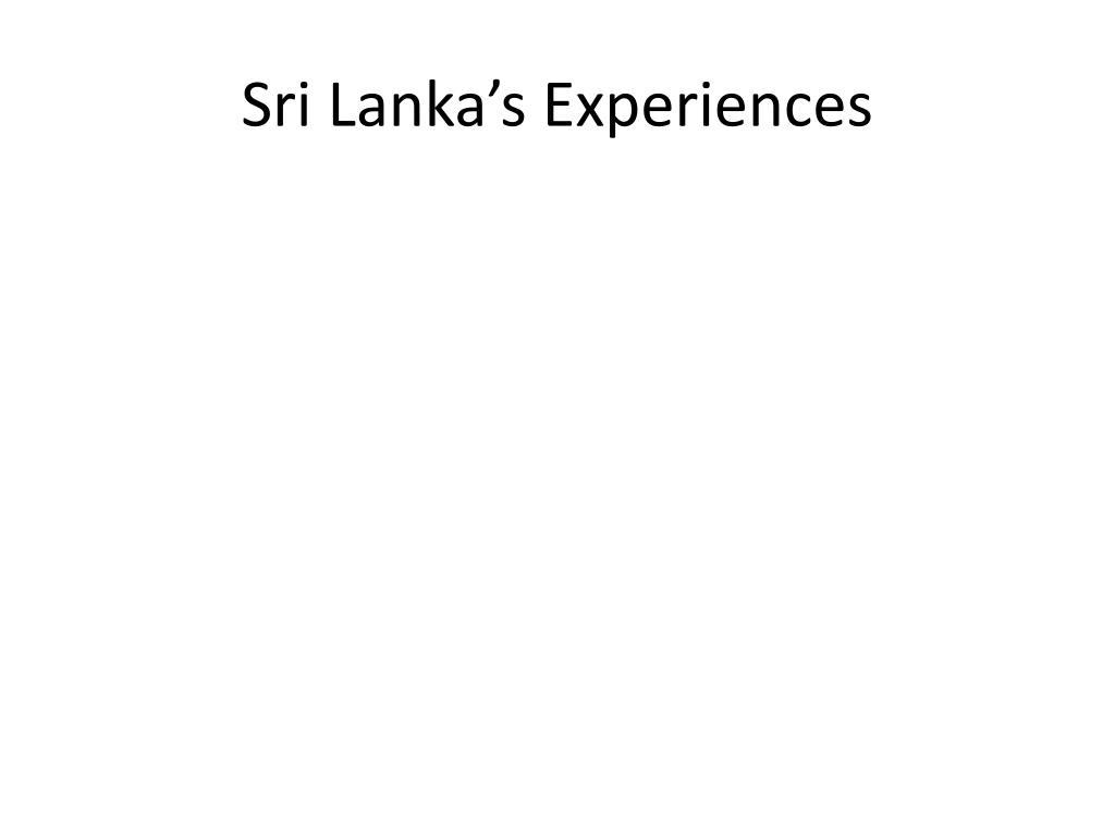 Sri Lanka's Experiences